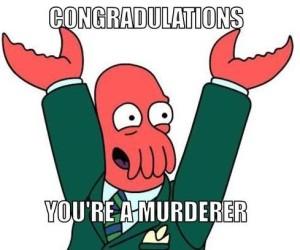 zoidburg-murder-meme-generator-congradulations-you-re-a-murderer-4b5374